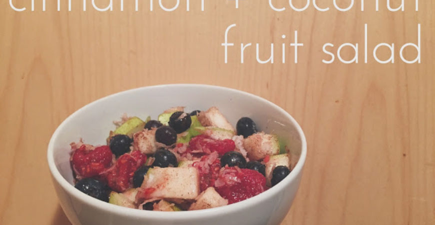 Cinnamon, Chia Seed + Coconut Fruit Salad