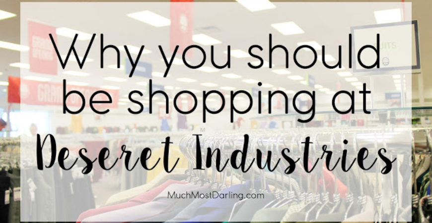 Why you should be shopping at Deseret Industries
