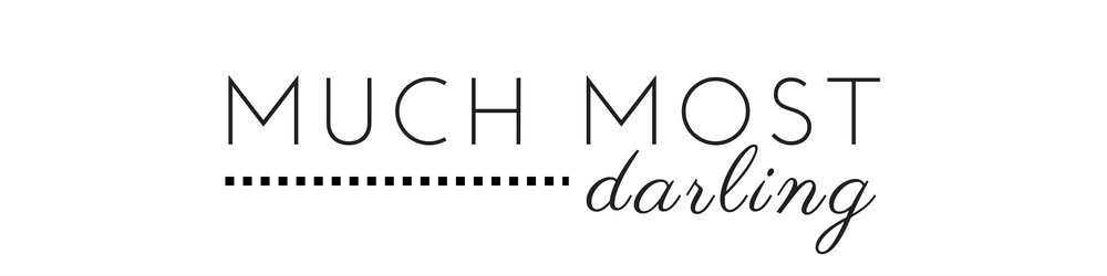 Much.Most.Darling - Life + Motherhood + Style