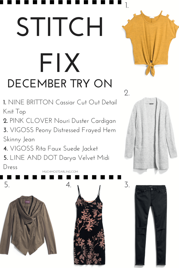 stitch fix december try on review NINE BRITTON Cassiar Cut Out Detail Knit Top PINK CLOVER Nouri Duster Cardigan VIGOSS Peony Distressed Frayed Hem Skinny Jean VIGOSS Rita Faux Suede Jacket LINE AND DOT Darya Velvet Midi Dress