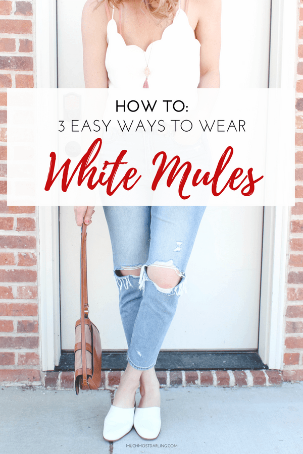 79ed4608f0a How to: 3 easy ways to wear white mules for summer!