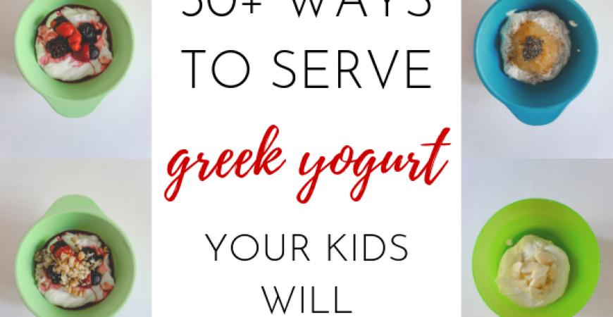 Picky Eater Approved: 30+ Ways to Serve Greek Yogurt