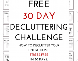 30 Day Decluttering Challenge To Clean Your Home From The Inside, Out